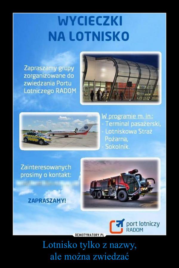 Lotnisko tylko z nazwy,ale można zwiedzać –