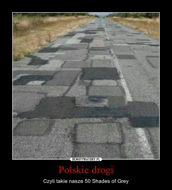 Polskie drogi – Czyli takie nasze 50 Shades of Grey