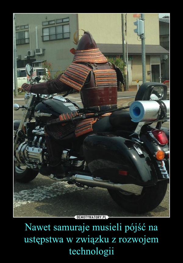 Nawet samuraje musieli pójść na ustępstwa w związku z rozwojem technologii –