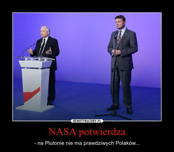 NASA potwierdza – - na Plutonie nie ma prawdziwych Polaków...