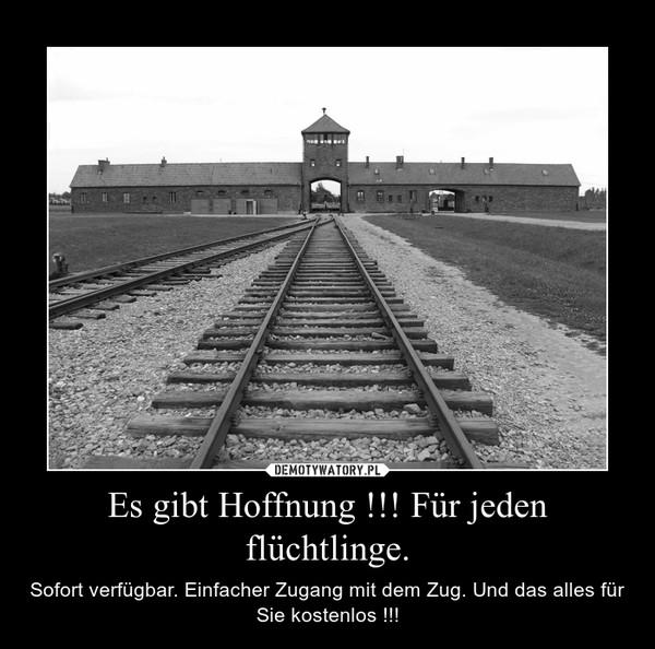 Es gibt Hoffnung !!! Für jeden flüchtlinge. – Sofort verfügbar. Einfacher Zugang mit dem Zug. Und das alles für Sie kostenlos !!!
