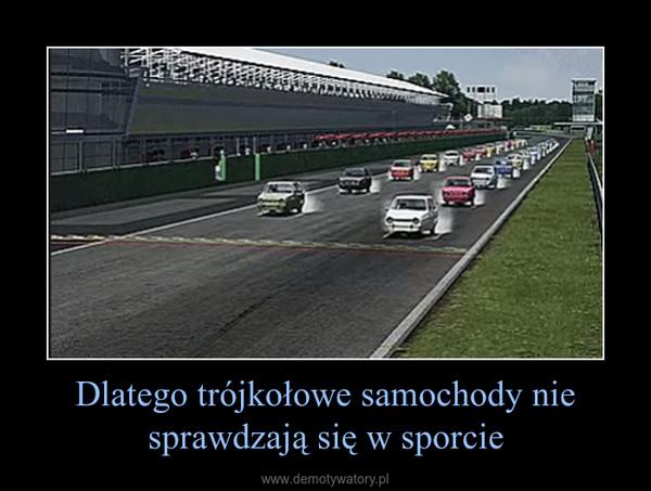 Dlatego trójkołowe samochody nie sprawdzają się w sporcie –