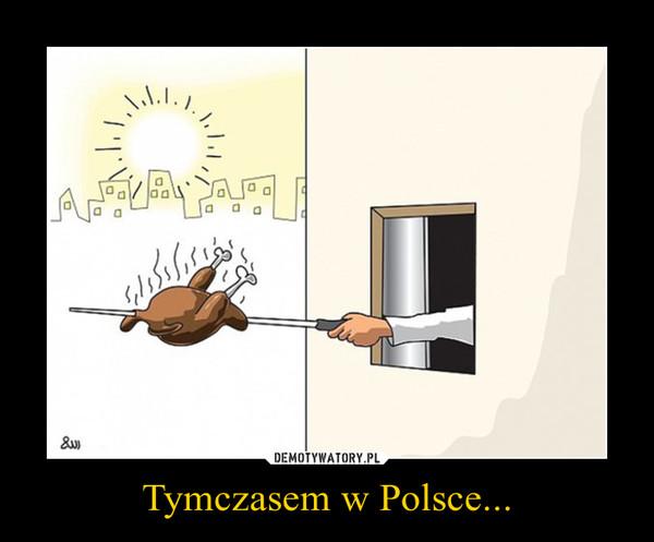 Tymczasem w Polsce... –