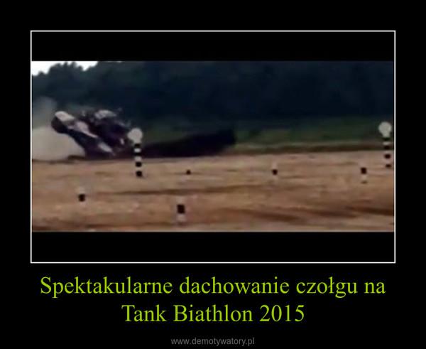 Spektakularne dachowanie czołgu na Tank Biathlon 2015 –