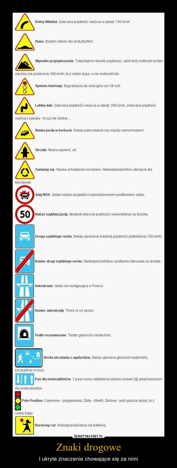 Znaki drogowe – I ukryte znaczenie chowające się za nimi