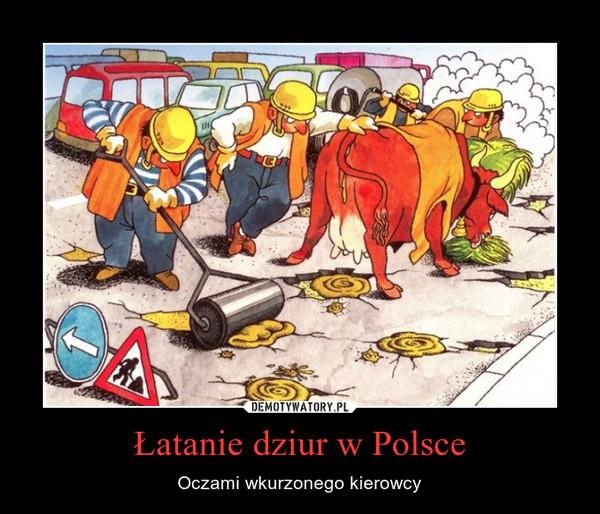 Łatanie dziur w Polsce – Oczami wkurzonego kierowcy