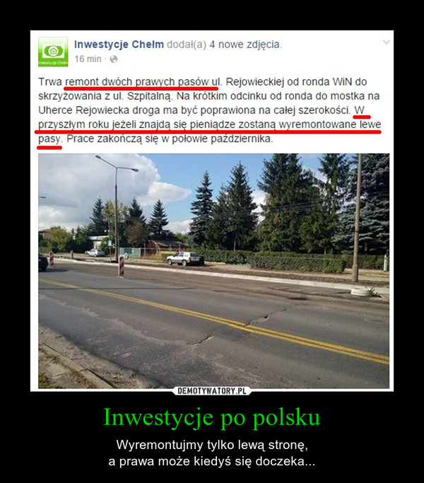 Inwestycje po polsku – Wyremontujmy tylko lewą stronę,a prawa może kiedyś się doczeka...