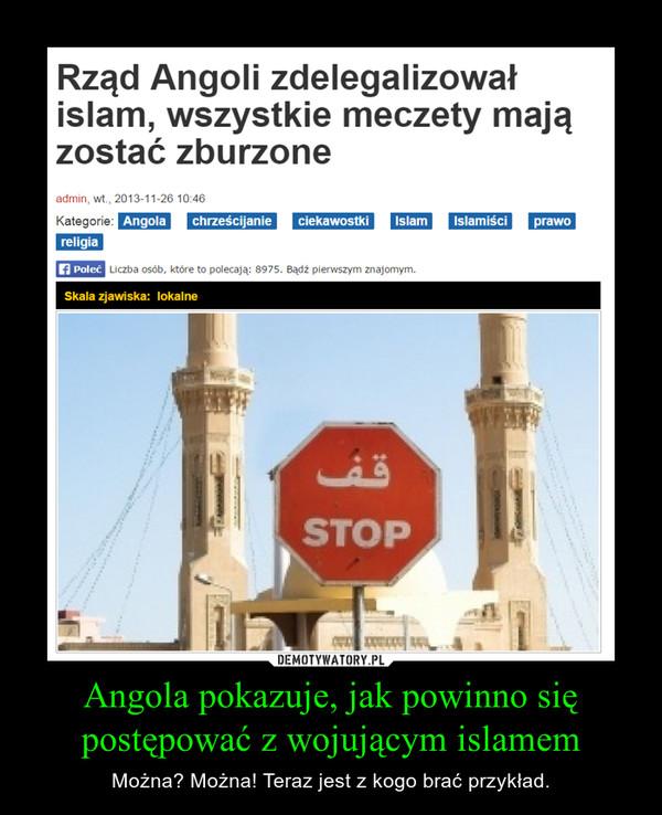 Angola pokazuje, jak powinno się postępować z wojującym islamem – Można? Można! Teraz jest z kogo brać przykład.