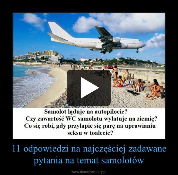 11 odpowiedzi na najczęściej zadawane pytania na temat samolotów –