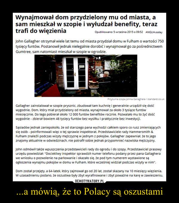...a mówią, że to Polacy są oszustami –