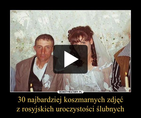 30 najbardziej koszmarnych zdjęćz rosyjskich uroczystości ślubnych –
