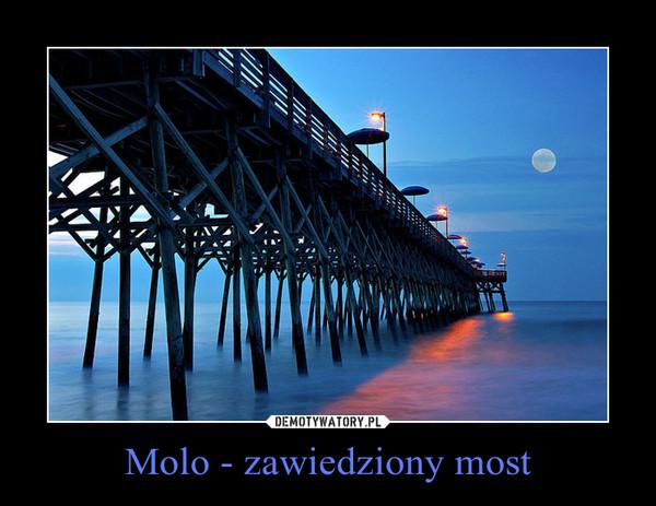 Molo - zawiedziony most –