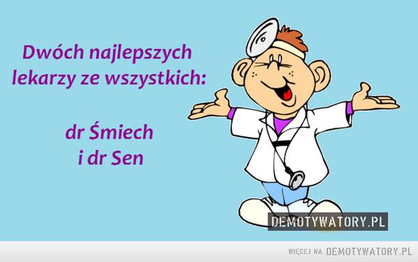 Dobrzy i tani lekarze –  Dwóch najlepszych lekarzydr. śmiech i dr sen