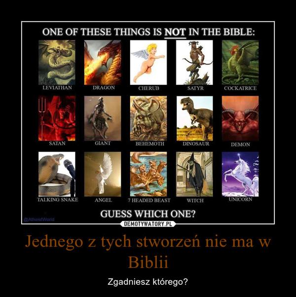 Jednego z tych stworzeń nie ma w Biblii – Zgadniesz którego?