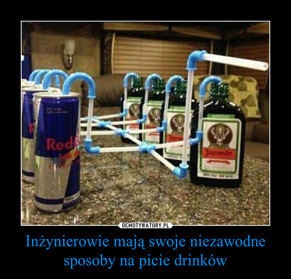 Inżynierowie mają swoje niezawodne sposoby na picie drinków –