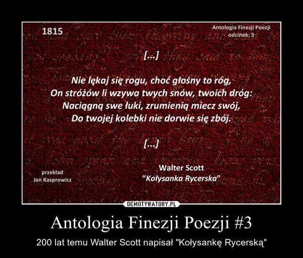 """Antologia Finezji Poezji #3 – 200 lat temu Walter Scott napisał """"Kołysankę Rycerską"""""""