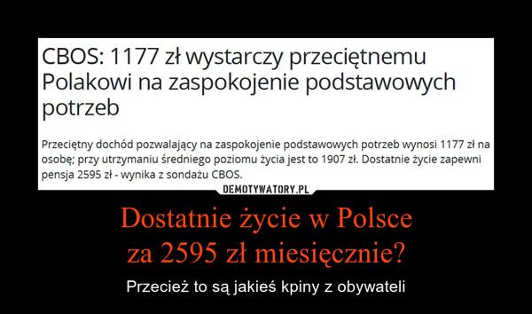 Dostatnie życie w Polsce za 2595 zł miesięcznie? – Przecież to są jakieś kpiny z obywateli