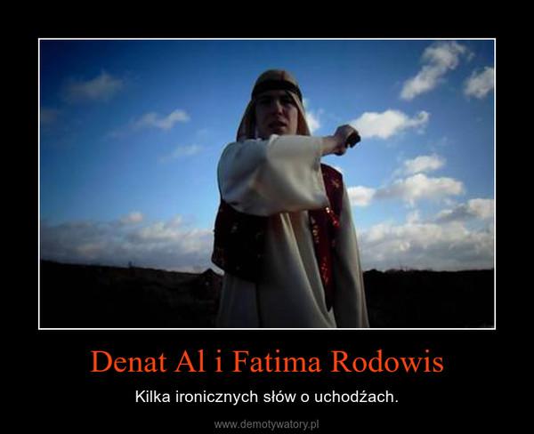 Denat Al i Fatima Rodowis – Kilka ironicznych słów o uchodźach.