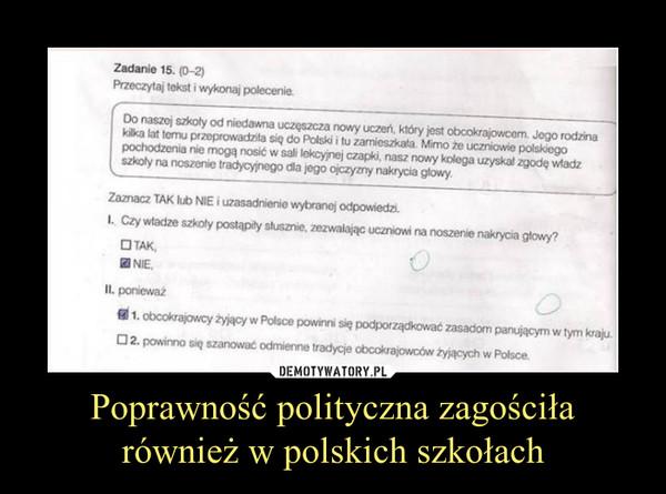 Poprawność polityczna zagościłarównież w polskich szkołach –