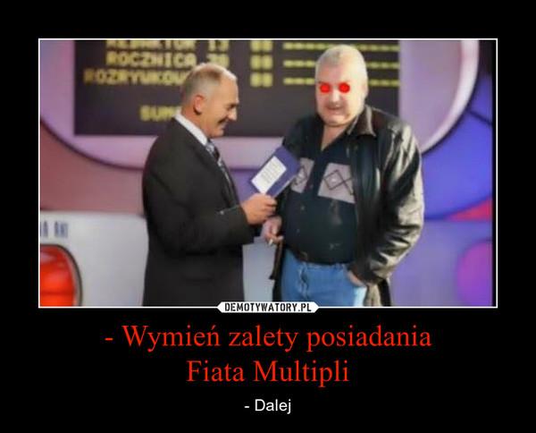 - Wymień zalety posiadania Fiata Multipli – - Dalej