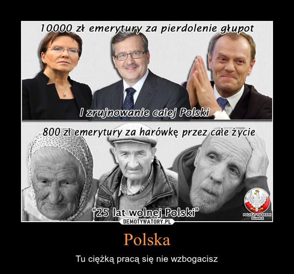 Polska – Tu ciężką pracą się nie wzbogacisz