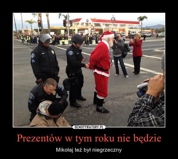 Prezentów w tym roku nie będzie – Mikołaj też był niegrzeczny