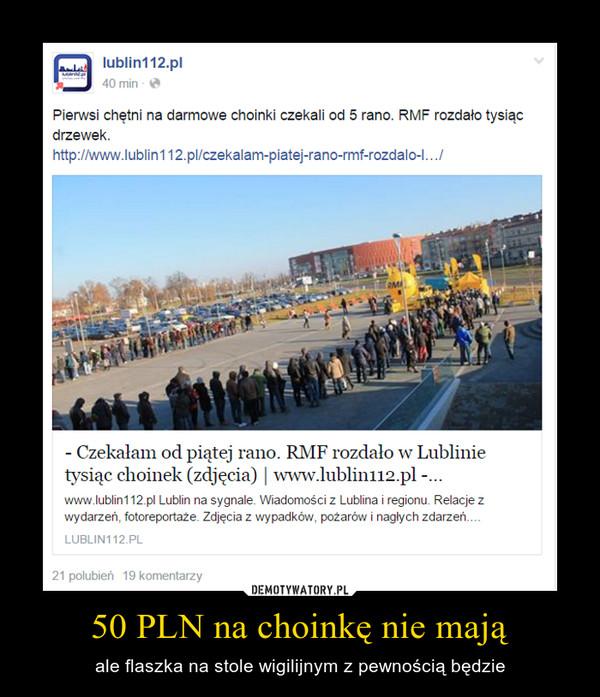 50 PLN na choinkę nie mają – ale flaszka na stole wigilijnym z pewnością będzie
