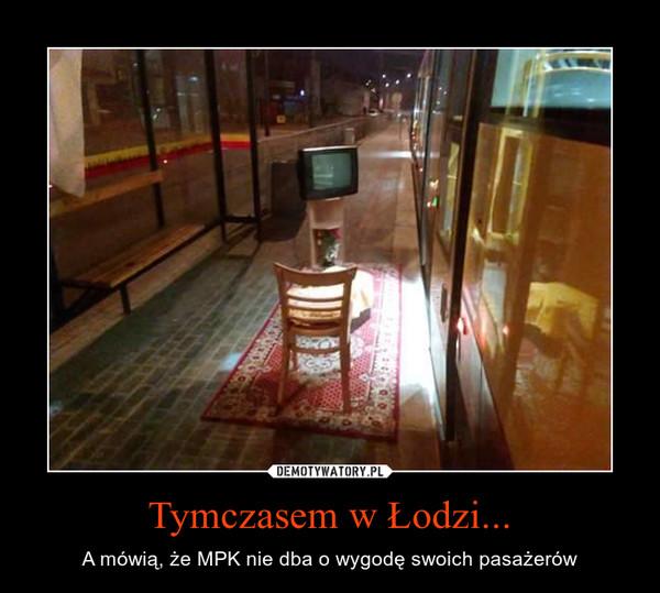 Tymczasem w Łodzi... – A mówią, że MPK nie dba o wygodę swoich pasażerów