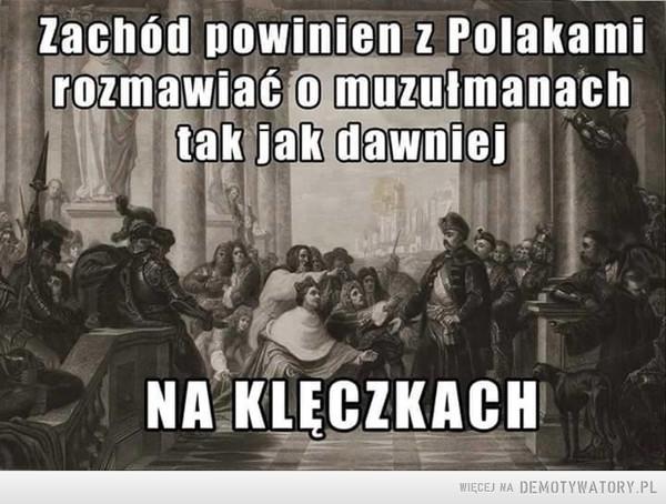Zachód powinien rozmawiać z Polakami ... –