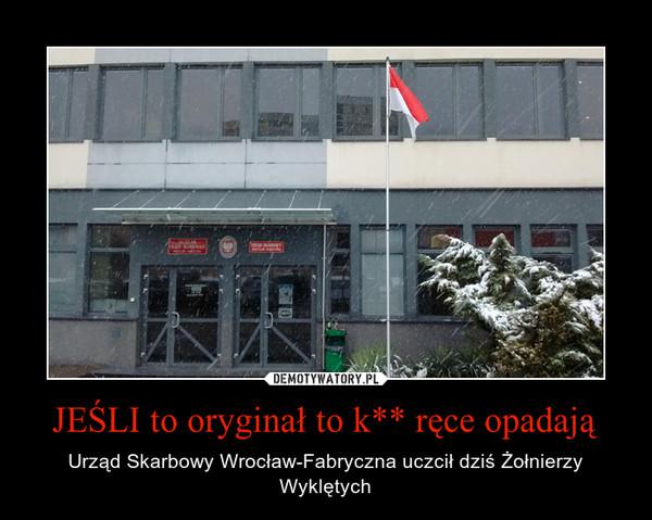 JEŚLI to oryginał to k** ręce opadają – Urząd Skarbowy Wrocław-Fabryczna uczcił dziś Żołnierzy Wyklętych