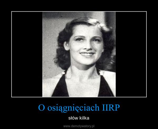 O osiągnięciach IIRP – słów kilka