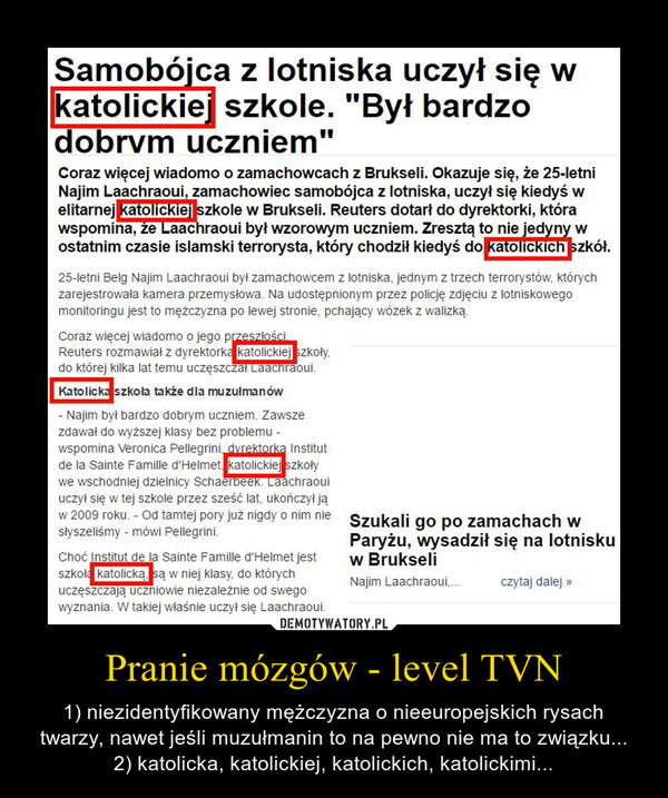 Pranie mózgów - level TVN – 1) niezidentyfikowany mężczyzna o nieeuropejskich rysach twarzy, nawet jeśli muzułmanin to na pewno nie ma to związku...2) katolicka, katolickiej, katolickich, katolickimi...