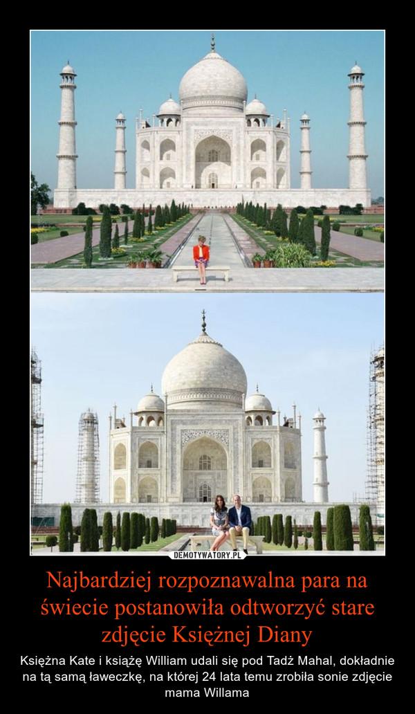 Najbardziej rozpoznawalna para na świecie postanowiła odtworzyć stare zdjęcie Księżnej Diany – Księżna Kate i książę William udali się pod Tadż Mahal, dokładnie na tą samą ławeczkę, na której 24 lata temu zrobiła sonie zdjęcie mama Willama