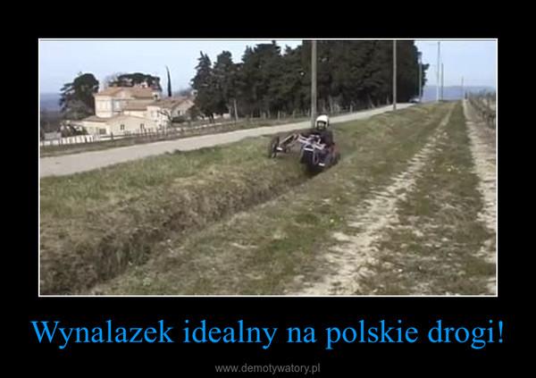 Wynalazek idealny na polskie drogi! –