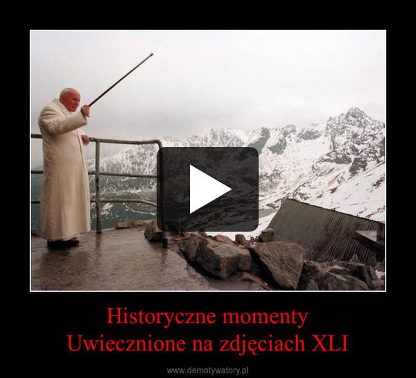 Historyczne momentyUwiecznione na zdjęciach XLI –