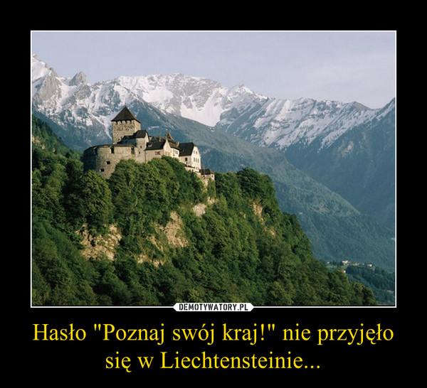 """Hasło """"Poznaj swój kraj!"""" nie przyjęło się w Liechtensteinie... –"""