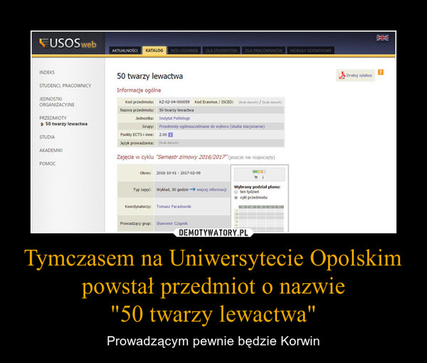 """Tymczasem na Uniwersytecie Opolskim powstał przedmiot o nazwie""""50 twarzy lewactwa"""" – Prowadzącym pewnie będzie Korwin"""