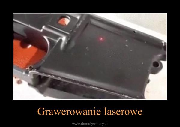 Grawerowanie laserowe –