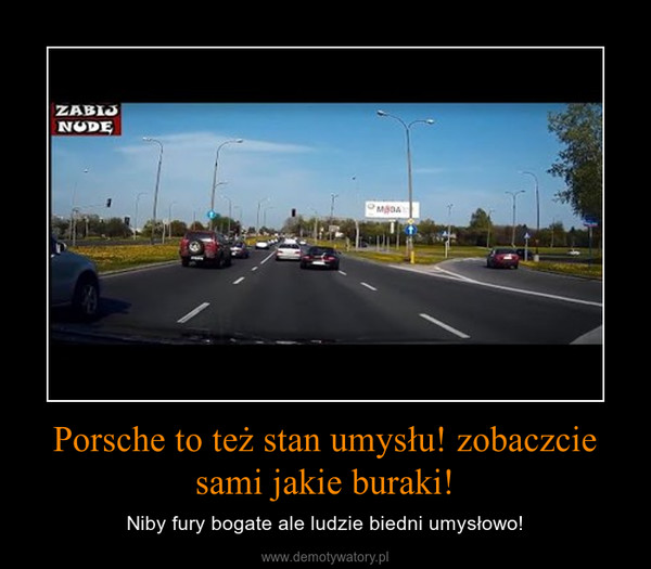 Debile, Cwaniaki, Kozaki z BMW! – Demotywatory.pl