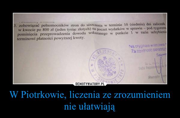 W Piotrkowie, liczenia ze zrozumieniem nie ułatwiają –