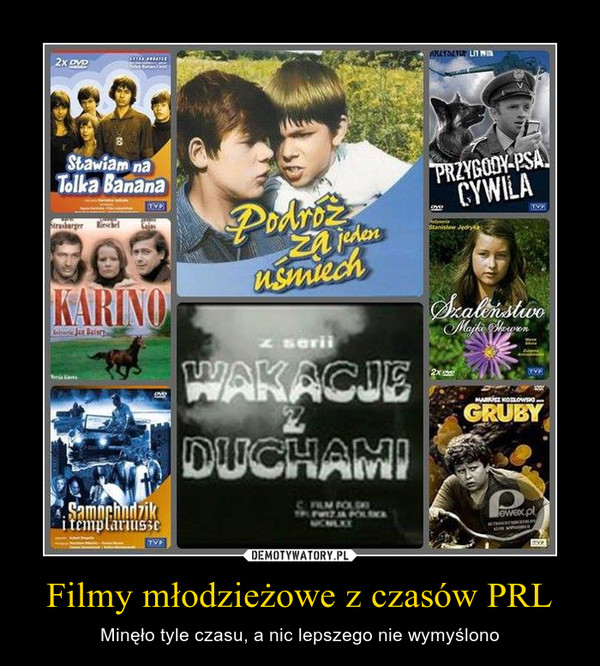 Filmy młodzieżowe z czasów PRL – Minęło tyle czasu, a nic lepszego nie wymyślono