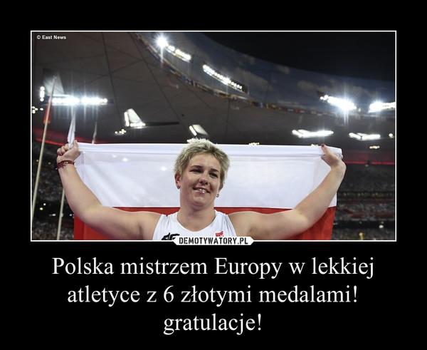 Polska mistrzem Europy w lekkiej atletyce z 6 złotymi medalami! gratulacje!
