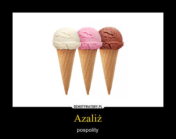 Azaliż – pospolity