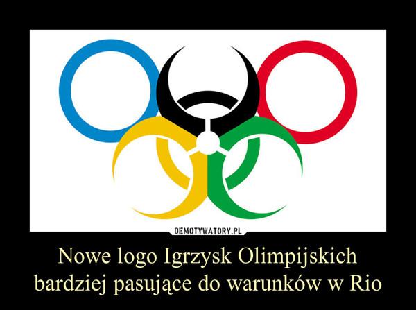 Nowe logo Igrzysk Olimpijskich bardziej pasujące do warunków w Rio –