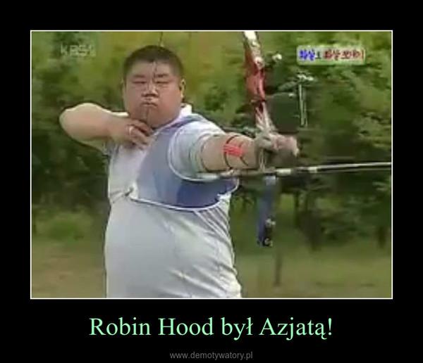 Robin Hood był Azjatą! –