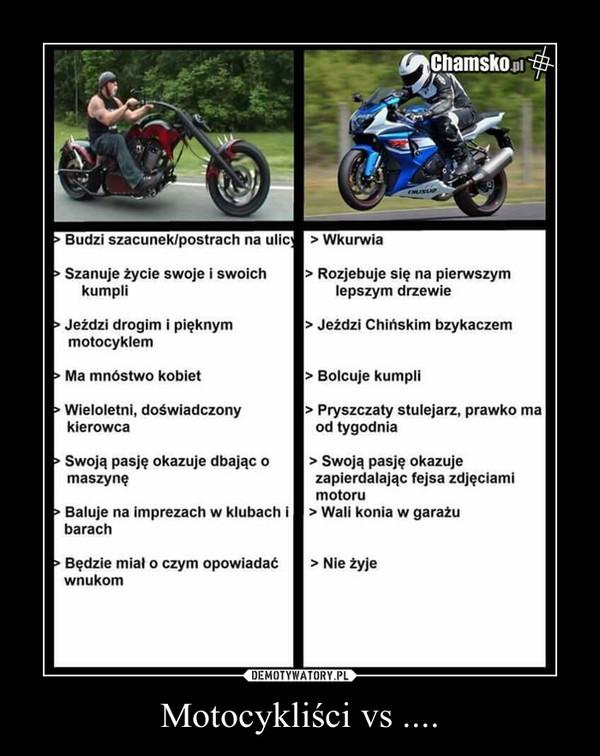 Motocykliści vs .... –