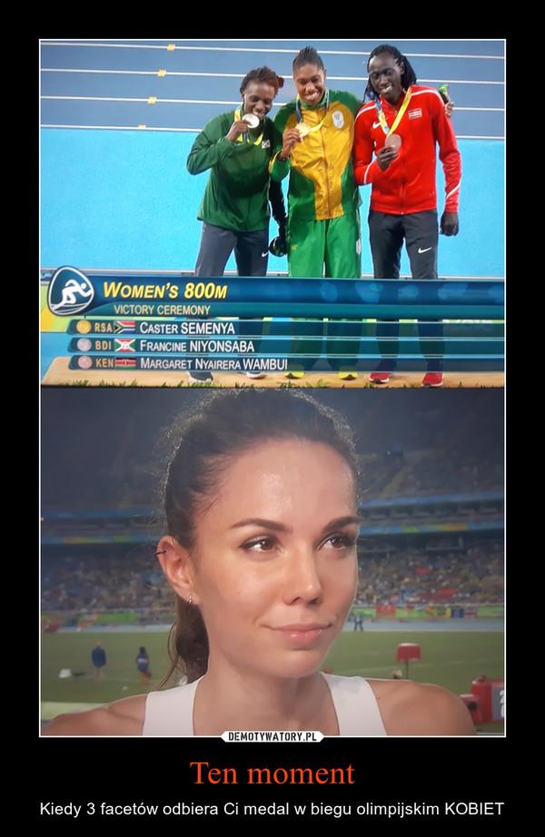 Ten moment – Kiedy 3 facetów odbiera Ci medal w biegu olimpijskim KOBIET
