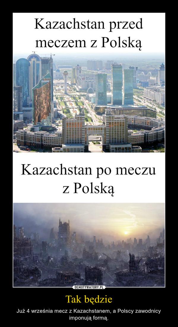 Tak będzie – Już 4 września mecz z Kazachstanem, a Polscy zawodnicy imponują formą.