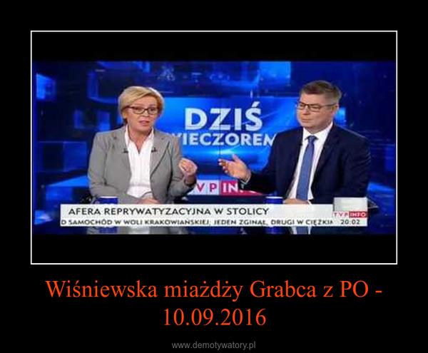 Wiśniewska miażdży Grabca z PO - 10.09.2016 –