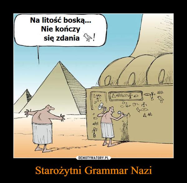 Starożytni Grammar Nazi –